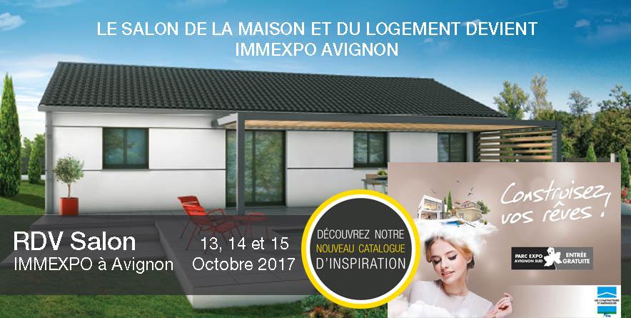 Venez nous rencontrer du 13 au 15 Oct 2017 au Salon de la Maison et du Logement d'Avignon
