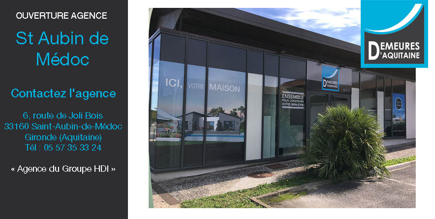 Nouvelle Agence Demeures d'Aquitaine à ST Aubin de Medoc