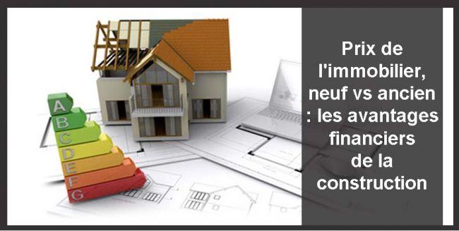 Prix de l'immobilier, neuf vs ancien : les avantages financiers de la construction
