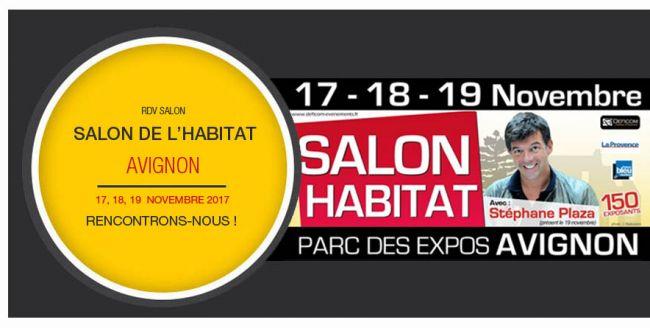 Salon de l'Habitat d'Avignon du 17 au 19 Nov 2017