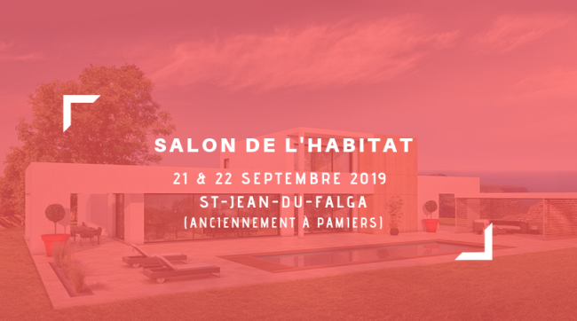 Salon de l'habitat de St Jean-du-Falga les 21 & 22 sept.